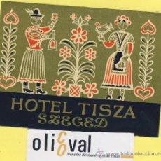 Etiquetas antiguas: ETIQUETA HOTEL -HUNGRIA HUNGARY - HOTEL TISZA SZEGED.120 X 90 MM -. Lote 31833504