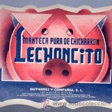 Etiquetas antiguas: ETIQUETA DE MANTECA PURA DE CHICHARRON LECHONCITO, GUTIERREZ Y COMPAÑIA, S.L. . HABANA CUBA. Lote 32225050