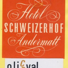 Etiquetas antiguas: ETIQUETA HOTEL -SUIZA SCHWEIZ SUISSE .HOTEL DREI -ANDERMATT ST,GOTTHARD -110 X 90MM . Lote 32451686