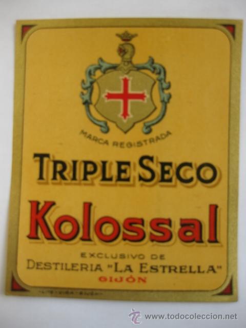 ETIQUETA PARA BOTELLA DE TRIPLE SECO KOLOSSAL, DESTILERÍA LA ESTRELLA, GIJÓN (Coleccionismo - Etiquetas)
