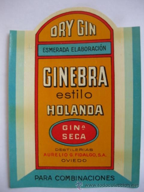 ETIQUETA PARA BOTELLA DE GINEBRA ESTILO HOLANDA, DESTILERÍAS AURELIO G. FIDALGO S. A., OVIEDO (Coleccionismo - Etiquetas)