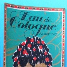 Etiquetas antiguas: ETIQUETA EAU DE COLOGNE SURFINE. PERFUMERIA ARO. CORTES, 498. BARCELONA, SIN FECHA.. Lote 38204090