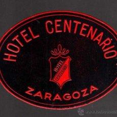 Etiquetas antiguas: ETIQUETA HOTEL. HOTEL CENTENARIO . ZARAGOZA.. Lote 40142519