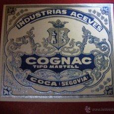Etiquetas antiguas: ANTIGUA ETIQUETA COGNAC - TIPO MARTELL - INDUSTRIAS ACEVES. COCA-SEGOVIA. - RARA -. Lote 40489685