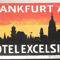 Etiquetas antiguas: ETIQUETA HOTEL ALEMANIA- HOTEL EXCELSIOR-FRANKFURT-. Lote 42169122