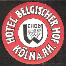 Etiquetas antiguas: ETIQUETA HOTEL ALEMANIA-HOTEL BELGISCHER HOF-KÖLN A.RH. -COLONIA. Lote 42266623