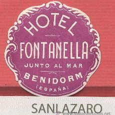 Etichette antiche: ETIQUETA HOTEL - HOTEL FONTANELLA - BENIDORM - ALICANTE - ESPAÑA - EH707. Lote 43672714