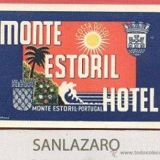 Etiquetas antiguas: ETIQUETA DE HOTEL - *HOTEL MONTE ESTORIL* - COSTA DO SOL - PORTUGAL - EH586. Lote 43877773