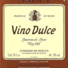 Etiquetas antiguas: HUELVA, ETIQUETA DE VINO, VINO DULCE SAUCI, BOLULLOS DEL CONDADO , IMPECABLE. Lote 48201034