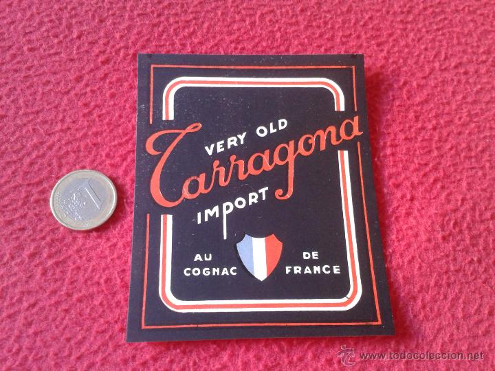 ESCASA ETIQUETA LABEL VINO LICOR O SIMILAR DE FRANCIA ? VERY OLD TARRAGONA IMPORT AU COGNAC FRANCE I (Coleccionismo - Etiquetas)