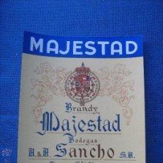 Etiquetas antiguas: ETIQUETA DE VINO - BRANDY MAJESTAD - BODEGAS SANCHO - PUERTO DE SANTA MARIA. Lote 96125450