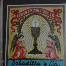 Etiquetas antiguas: ETIQUETA VINO PARA CONSAGRAR PURO DE UVA BOBADILLA Y CIA 75 CL. Lote 51477715