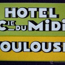 Etiquetas antiguas: ANTIGUA ETIQUETA. HOTEL CIE DU MIDI. TOULOUSE. FRANCIA. AÑOS 40-50. (FRANCE). Lote 51809750