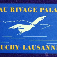 Etiquetas antiguas: ANTIGUA ETIQUETA. HOTEL BEAU RIVAGE PALACE. OUCHY-LAUSANNE. SUIZA. AÑOS 40-50. (SWITZERLAND). Lote 51810174
