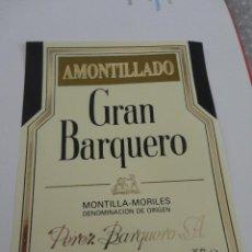 Etiquetas antiguas: ETIQUETA GRAN BARQUERO AMONTILLADO MONTILLA MORILES. Lote 51883882