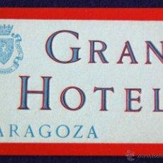 Etiquetas antiguas: ANTIGUA ETIQUETA DEL GRAN HOTEL ZARAGOZA- ARAGON (ESPAÑA). AÑOS 40-50. Lote 52458736