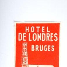 Etiquetas antiguas: ETIQUETA HOTEL DE LONDRES BRUGES. Lote 52785384