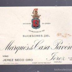 Etiquetas antiguas: ETIQUETA. MARQUES DE CASA PAVON. VINO JEREZ SECO ORO. JEREZ. Lote 55481955