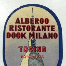 Etiquetas antiguas: ETIQUETA HOTEL ALBERGO DOCK MILANO, TORINO, ITALIA, LUGGAGE LABEL.. Lote 56225035