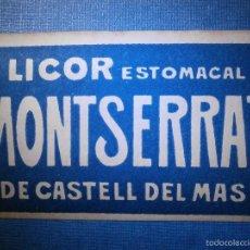 Etiquetas antiguas: MUY ANTIGUA ETIQUETA - LICOR ESTOMACAL MONTSERRAT DE CASTELL DEL MAS - NUEVA -. Lote 56554821