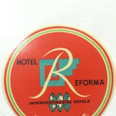 Etiquetas antiguas: ETIQUETA HOTEL REFORMA, INTERCONTINENTAL HOTELS, MEXICO DF, LUGGAGE LABEL, 9,4 CM DIAMETRO.. Lote 57207949
