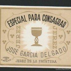 Etiquetas antiguas: ETIQUETA DE VINO ESPECIAL PARA CONSAGRAR.JOSÉ GARCIA DELGADO.JEREZ DE LA FRONTERA.. Lote 57318817
