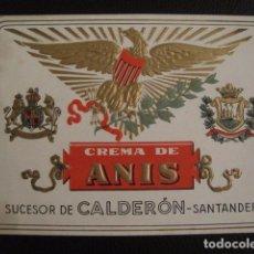 Etiquetas antiguas: ANIS CALDERON -ETIQUETA -SANTANDER -VER FOTOS ADICIONALES - (V-6537). Lote 61746432
