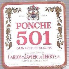Etiquetas antiguas: ETIQUETA DE GRAN LICOR DE RESERVA PONCHE 501. CARLOS Y JAVIER DE TERRY. PUERTO DE SANTA MARIA.. Lote 62265036