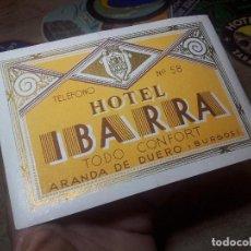 Etiquetas antiguas: ETIQUETA HOTEL IBARRA DE ARANDA DE DUERO, BURGOS ..REVERSO ENGOMADO--ORIGINAL. Lote 71167069