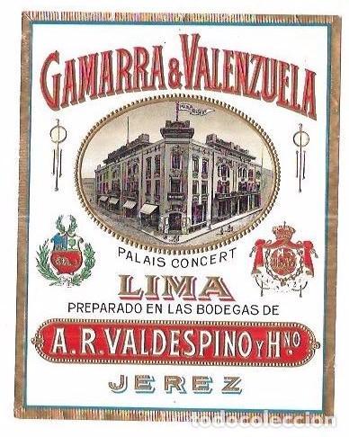 ETIQUETA DE GAMARRA & VALENZUELA. LIMA. BODEGAS A. R. VALDESPINO Y HNO. JEREZ. (Coleccionismo - Etiquetas)