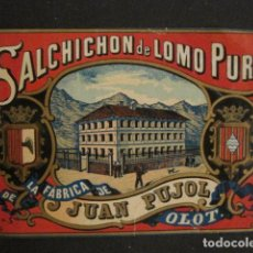 Etiquetas antiguas: ETIQUETA SALCHICHON LOMO PURO -JUAN PUJOL - OLOT -VER FOTOS - (V-9633). Lote 79329889