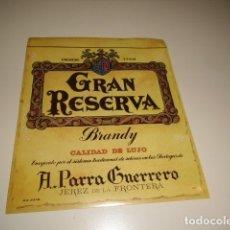 Etiquetas antiguas: ETIQUETA DE VINO A. PARRA GUERRERO GRAN RESERVA BRANDY CALIDAD LUJO B BB CAJA-28. Lote 81227228