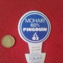 Etiquetas antiguas: ETIQUETA LABEL TROQUELADA PARA TEXTIL, ROPA O SIMILAR VER FOTO/S Y DESCRIPCIÓN MOHAIR 60% PINGOUIN . Lote 91636775