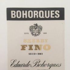 Etiquetas antigas: ETIQUETA DE VINO BOHORQUES - SHERRY FINO - BODEGAS EDUARDO BOHORQUES - JEREZ. Lote 94589991