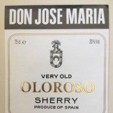 Etiquetas antiguas: ETIQUETA DE VINO DON JOSE MARIA - OLOROSO - BODEGAS JOSÉ DE SOTO - JEREZ XÉRÈS SHERRY. Lote 94727378