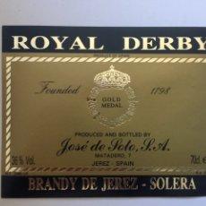 Etiquetas antiguas: ETIQUETA DE BRANDY ROYAL DERBY - GOLD MEDAL - BODEGAS JOSÉ DE SOTO - JEREZ XÉRÈS SHERRY. Lote 94733754