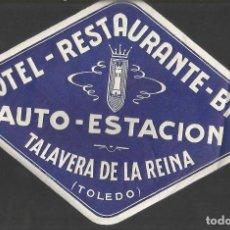 Etiquetas antiguas: HOTEL - TALAVERA DE LA REINA - ETIQUETA DE HOTEL . Lote 96622715