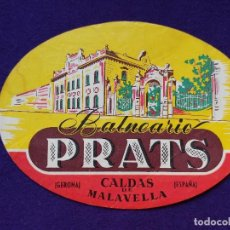 Etiquetas antiguas: ANTIGUA ETIQUETA DEL HOTEL BALNEARIO PRATS. CALDAS DE MALAVELLA. GIRONA GERONA.(ESPAÑA). AÑOS 40-50.. Lote 96837671