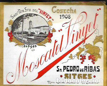 ETIQUETA MOSCATEL VINYET - ST. PERE DE RIBES SITGES - COSECHA 1908 (Coleccionismo - Etiquetas)