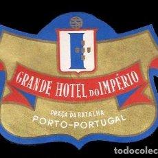 Etiquetas antiguas: ETIQUETA ANTIGUA DE HOTEL - GRANDE HOTEL DO IMPERIO - PORTO - PORTUGAL.. Lote 104428951