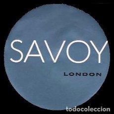 Etiquetas antiguas: ETIQUETA ANTIGUA DE HOTEL - SAVOY - LONDON. Lote 104429163
