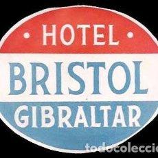 Etiquetas antiguas: ETIQUETA ANTIGUA DE HOTEL - HOTEL BRISTOL - GIBRALTAR. Lote 104430219