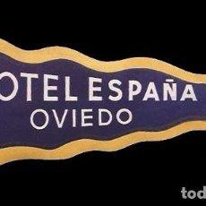 Etiquetas antiguas: ETIQUETA ANTIGUA DE HOTEL - HOTEL ESPAÑA - OVIEDO - SPAIN. Lote 104430703