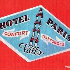 Etiquetas antiguas: HOTEL PARIS - VALLS - TARRAGONA - SPAIN - ETIQUETA ANTIGUA DE HOTEL. Lote 104563675
