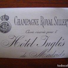 Etiquetas antiguas: RARÍSIMA ETIQUETA CHAMPAGNE - 1898 - CHAMPAGNE ROYAL SILLERY PARA EL HOTEL INGLES DE MADRID. Lote 105334859
