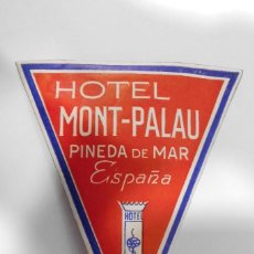 Etiquetas antiguas: ETIQUETA HOTEL MONT-PALAU - PINEDA DE MAR (BARCELONA). Lote 109018503