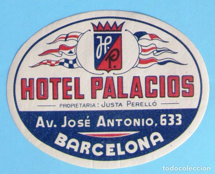 ETIQUETA HOTEL PALACIOS. PROPIETARIA: JUSTA PERELLÓ, BARCELONA. (Coleccionismo - Etiquetas)