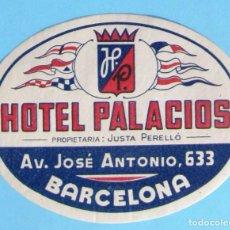 Etiquetas antiguas: ETIQUETA HOTEL PALACIOS. PROPIETARIA: JUSTA PERELLÓ, BARCELONA.. Lote 109752363
