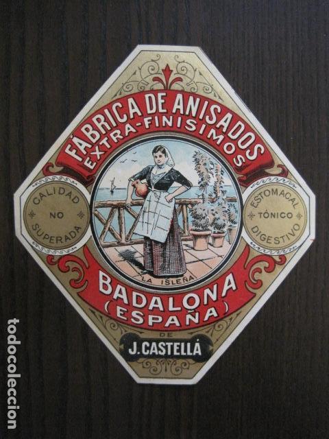 ETIQUETA ANTIGUA ANISADOS - J. CASTELLA- BADALONA- LA ISLEÑA - VER FOTOS - (V-13.550) (Coleccionismo - Etiquetas)