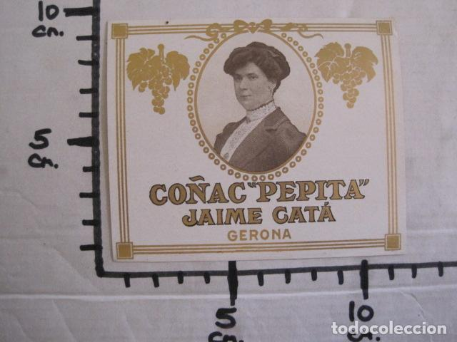 Etiquetas antiguas: ETIQUETA ANTIGUA COÑAC PEPITA - JAIME CATA - GERONA -GIRONA -VER FOTOS - (V-13.558) - Foto 3 - 113294627